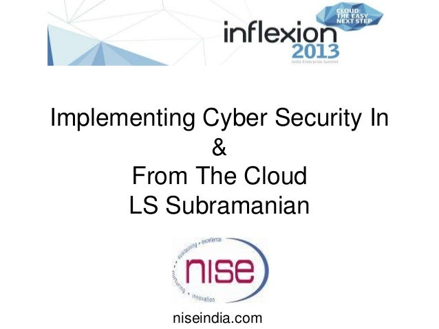 Implementing Cyber Security In              &      From The Cloud      LS Subramanian          niseindia.com