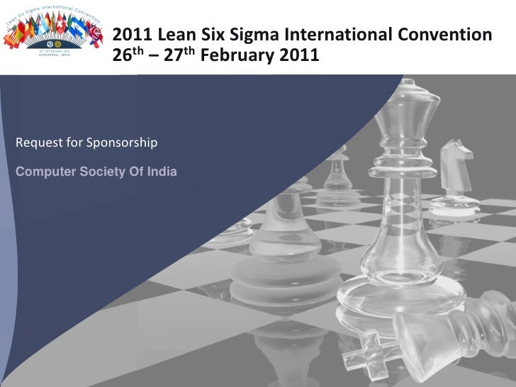 2011 Lean Six Sigma International Convention                26th – 27th February 2011    Request for Sponsorship Computer ...