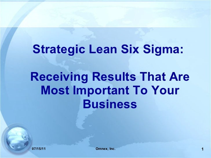 Strategic Lean Six Sigma:  Receiving Results That Are Most Important To Your Business