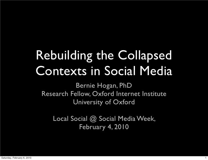 LSS@SMW:  Bernie Hogan Rebuilding The Collapsed Contexts In Social Media