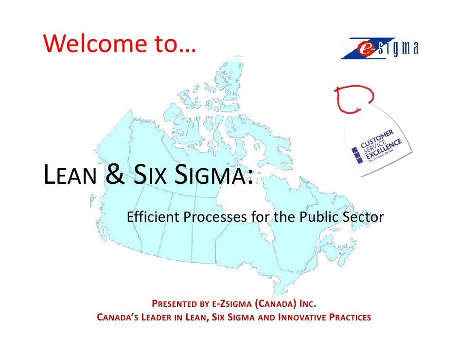 Welcome to…    LEAN & SIX SIGMA:           Efficient Processes for the Public Sector                    PRESENTED BY E-ZSI...