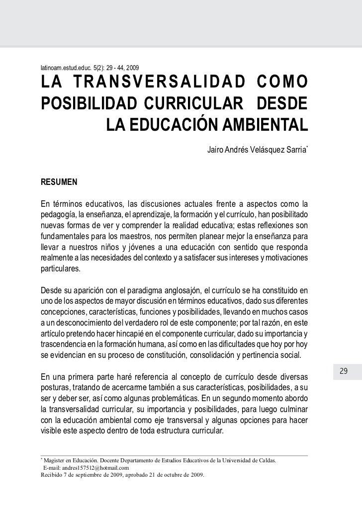 Elucidación de lo curricularlatinoam.estud.educ. 5(2): 29 - 44, 2009L A TR A N S VE R SA LI DAD COM OPOSIBILIDAD CURRICULA...
