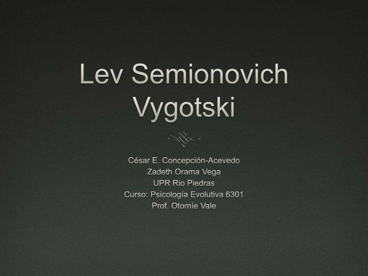 Hoy Discutiremos Contexto Histórico Cultural de Rusia Datos Biográficos de Lev S. Vygotski Influencias a la Teoría de L...