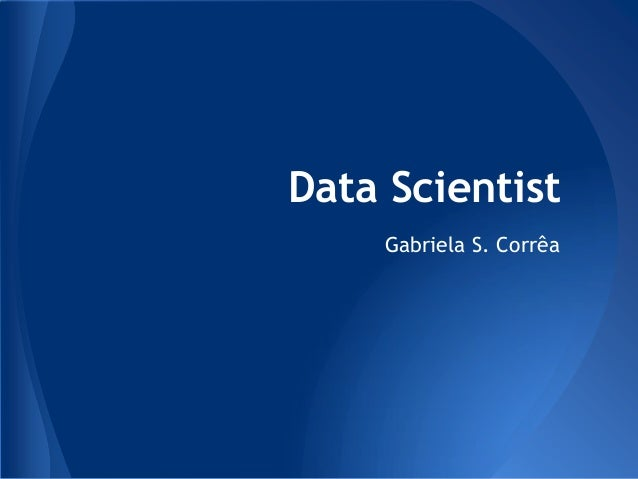 Data Scientist Gabriela S. Corrêa