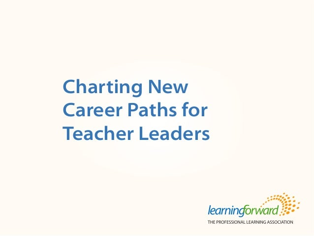 Source Title Body Charting New Career Paths for Teacher Leaders