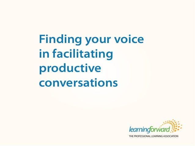 Finding your voice in facilitating productive conversations