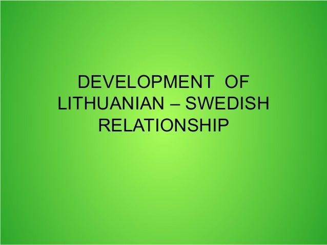 DEVELOPMENT OFLITHUANIAN – SWEDISHRELATIONSHIP