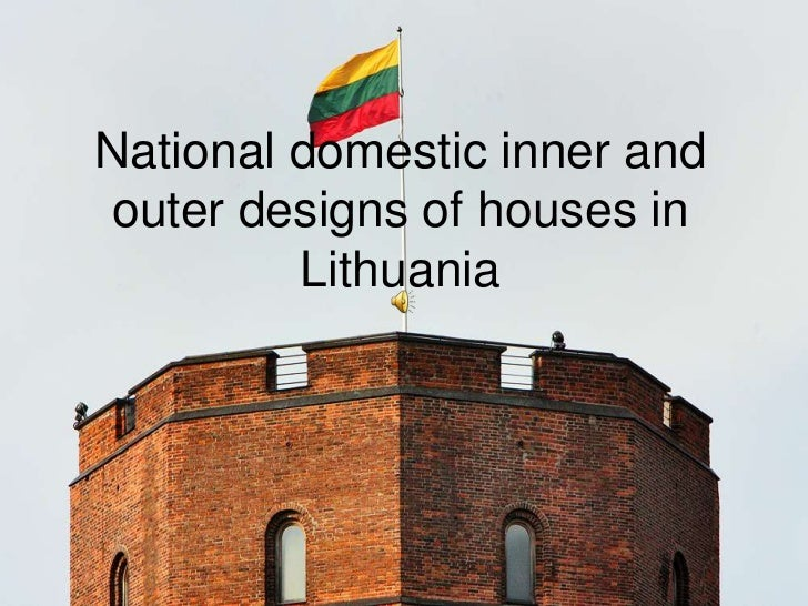 National domestic inner andouter designs of houses in         Lithuania