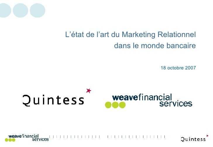 18 octobre 2007 L'état de l'art du Marketing Relationnel dans le monde bancaire