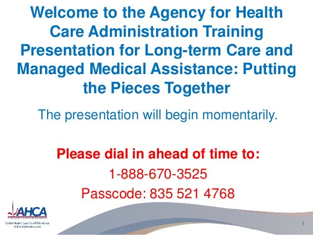 Welcome to the Agency for Health Care Administration Training Presentation for Long-term Care and Managed Medical Assistan...
