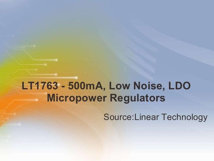 LT1763 - 500mA, Low Noise, LDO Micropower Regulators