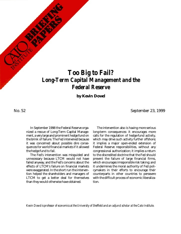 Too Big to Fail?                       Long-Term Capital Management and the                                 Federal Reserv...