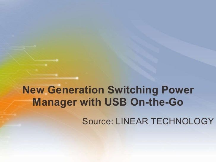 New Generation Switching Power Manager with USB On-the-Go