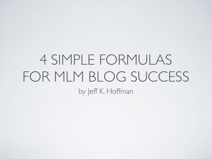4 Simple Formulas for MLM Blog Success