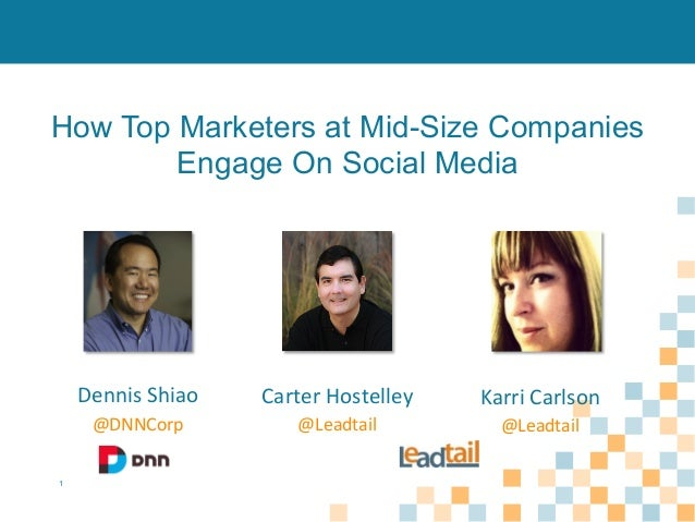 How Top Marketers at Mid-Size Companies Engage On Social Media  Dennis  Shiao    Karri  Carlson    @DNNCorp   1 ...
