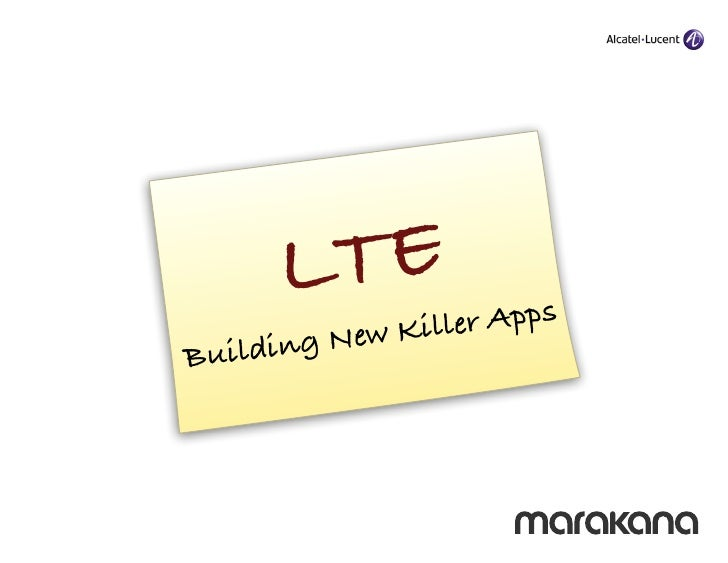 LTE: Building New Killer Apps
