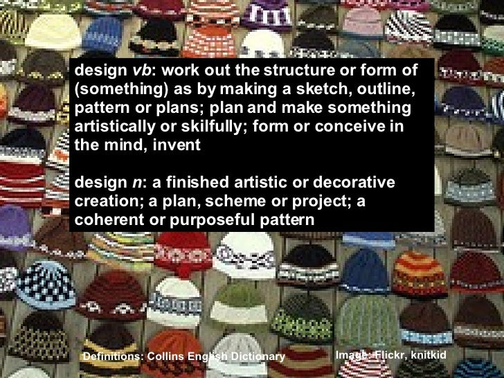 design  vb : work out the structure or form of  (something) as by making a sketch, outline, pattern or plans; plan and mak...