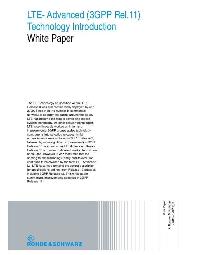 LTE- Advanced (3GPP Rel.11) Technology Introduction White Paper The LTE technology as specified within 3GPP Release 8 was ...