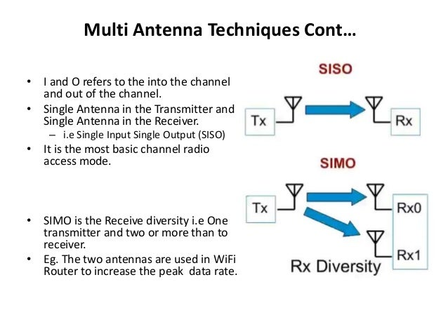 advantage of multi antenna technique Mimo (multiple input, multiple output) is an antenna technology for wireless  by  multipath wave propagation, and can even take advantage of this effect.