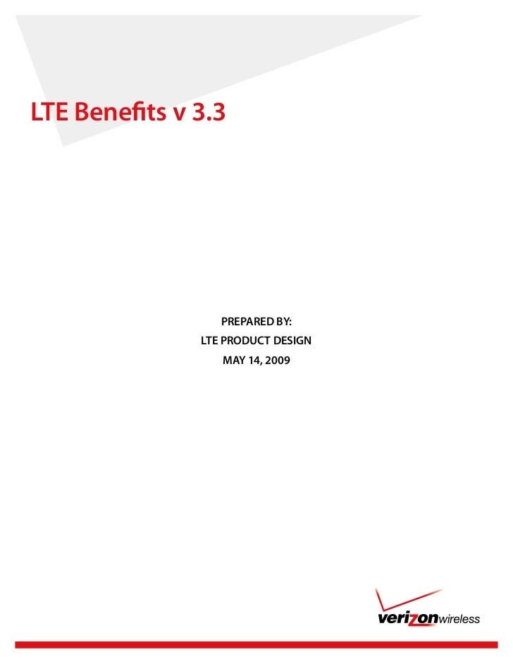 LTE Benefits v 3.3                  PREPARED BY:               LTE PRODUCT DESIGN                  MAY 14, 2009