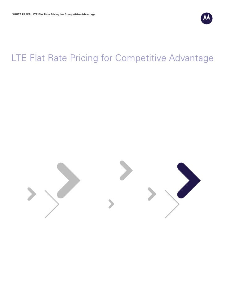 White paper: Lte Flat rate pricing for Competitive advantage     LTE Flat Rate Pricing for Competitive Advantage