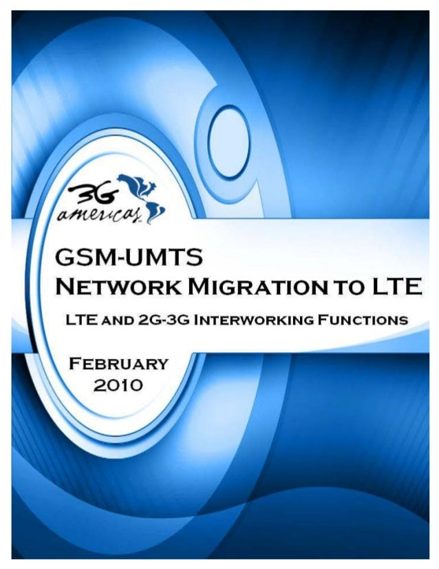 Introduction of LTE Technologyin GSM-UMTS NetworksLTE and 2G-3G Interworking Functions