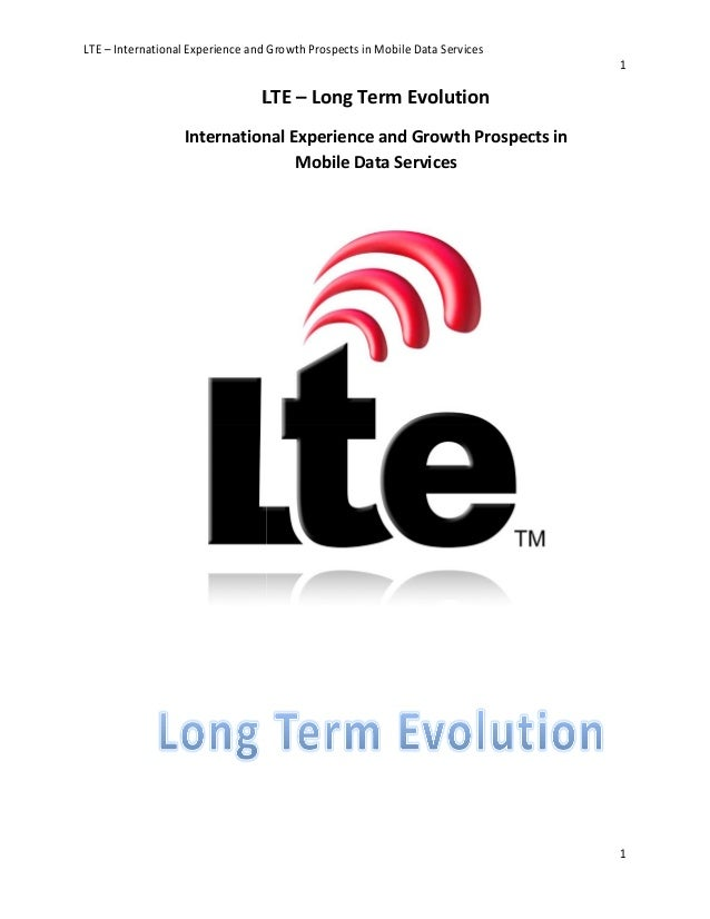 LTE – International Experience and Growth Prospects in Mobile Data Services LTE International Experience and Growth Prospe...