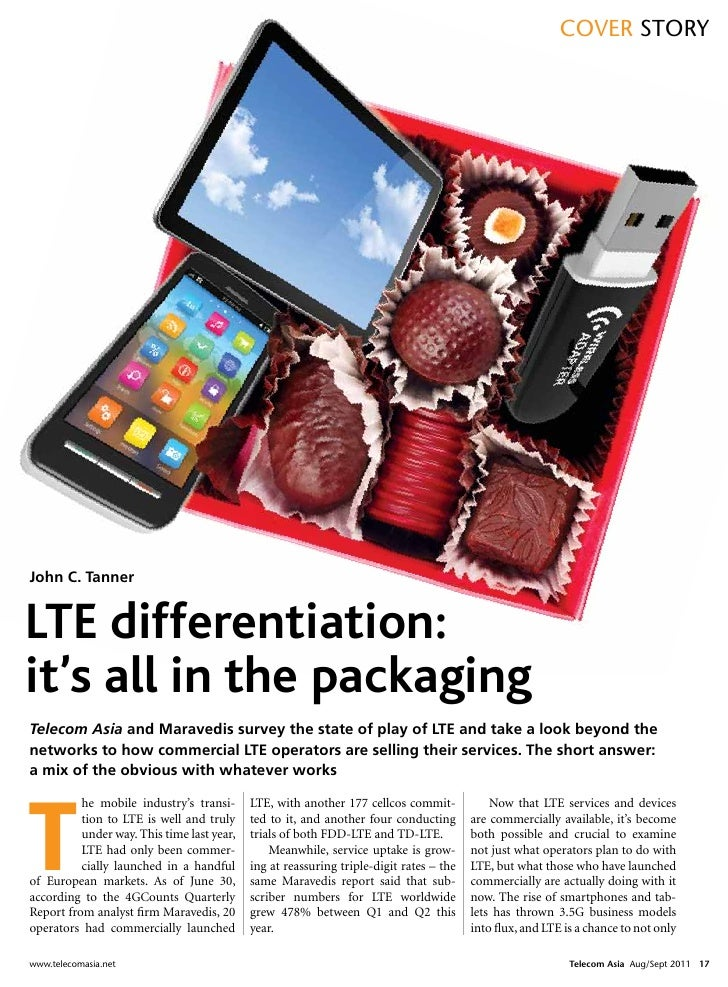 cover StoryJohn C. TannerLTE differentiation:it's all in the packagingTelecom Asia and Maravedis survey the state of play ...