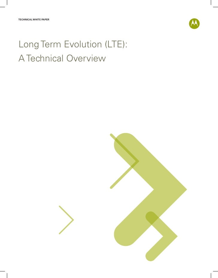 TECHNICAL WHITE PAPER     Long Term Evolution (LTE): A Technical Overview