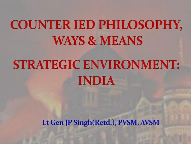 Counter IED Philosophy and Threat Management in the Indian Context Securing Asia   2013
