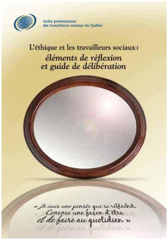 L'éthique et les travailleurs sociaux éléments de réflexion et guide de délibération.
