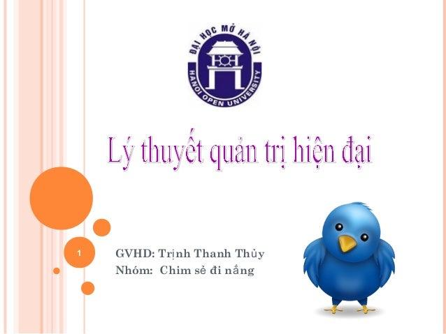 1   GVHD: Trị nh Thanh Thủ y    Nhóm: Chim sẻ đi nắ ng