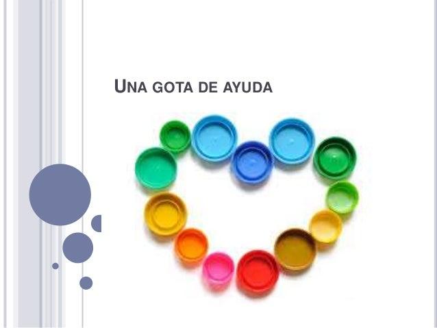UNA GOTA DE AYUDA