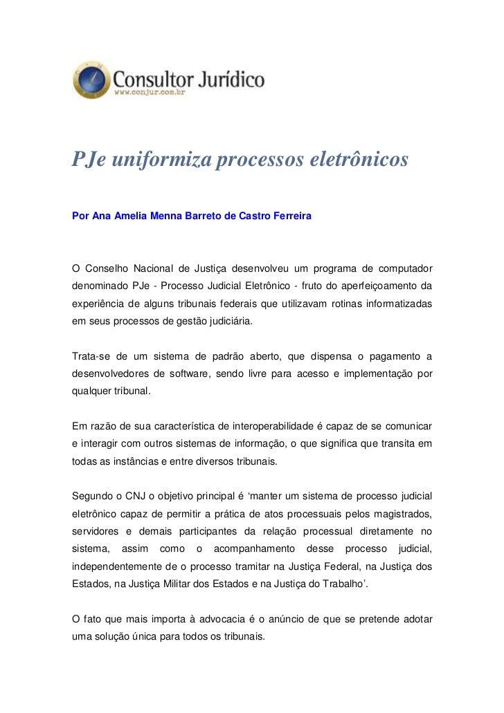 PJe uniformiza processos eletrônicosPor Ana Amelia Menna Barreto de Castro FerreiraO Conselho Nacional de Justiça desenvol...