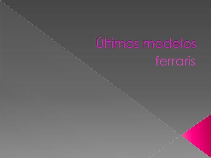 úLtimos modelos