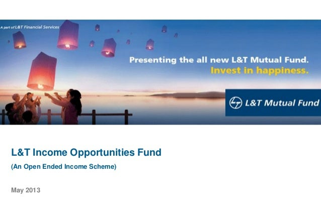 L&T Income Opportunities Fund(An Open Ended Income Scheme)May 2013
