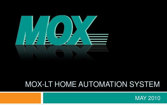 MAY 2010 MOX-LT HOME AUTOMATION SYSTEM
