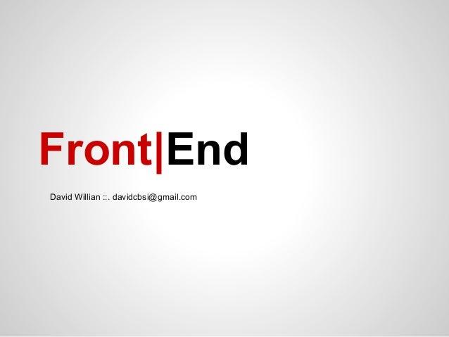 Front EndDavid Willian ::. davidcbsi@gmail.com