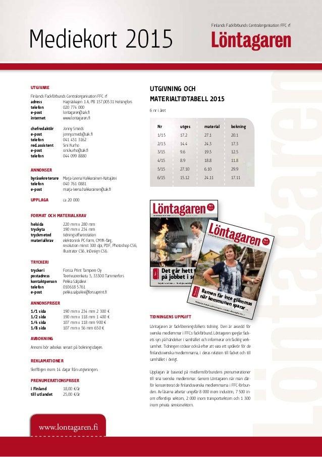 www.lontagaren.fi Mediekort 2015 Finlands Fackförbunds Centralorganisation FFC rf UTGIVARE Finlands Fackförbunds Centralor...