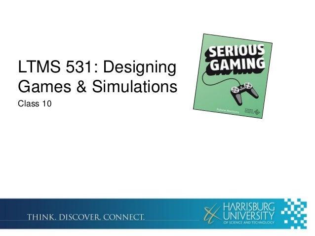 LTMS 531: Designing Games & Simulations Class 10