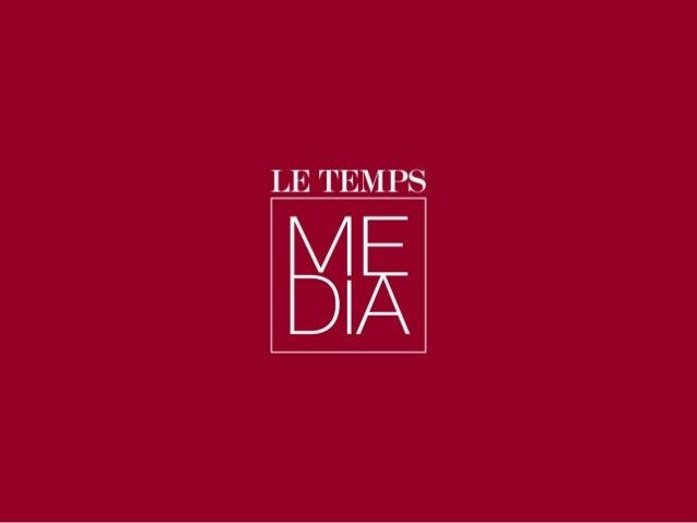 2 © Le Temps Media 3 juillet 2014 Branding video •Présence exclusive et créative sur un site premium •Fort impact de visib...