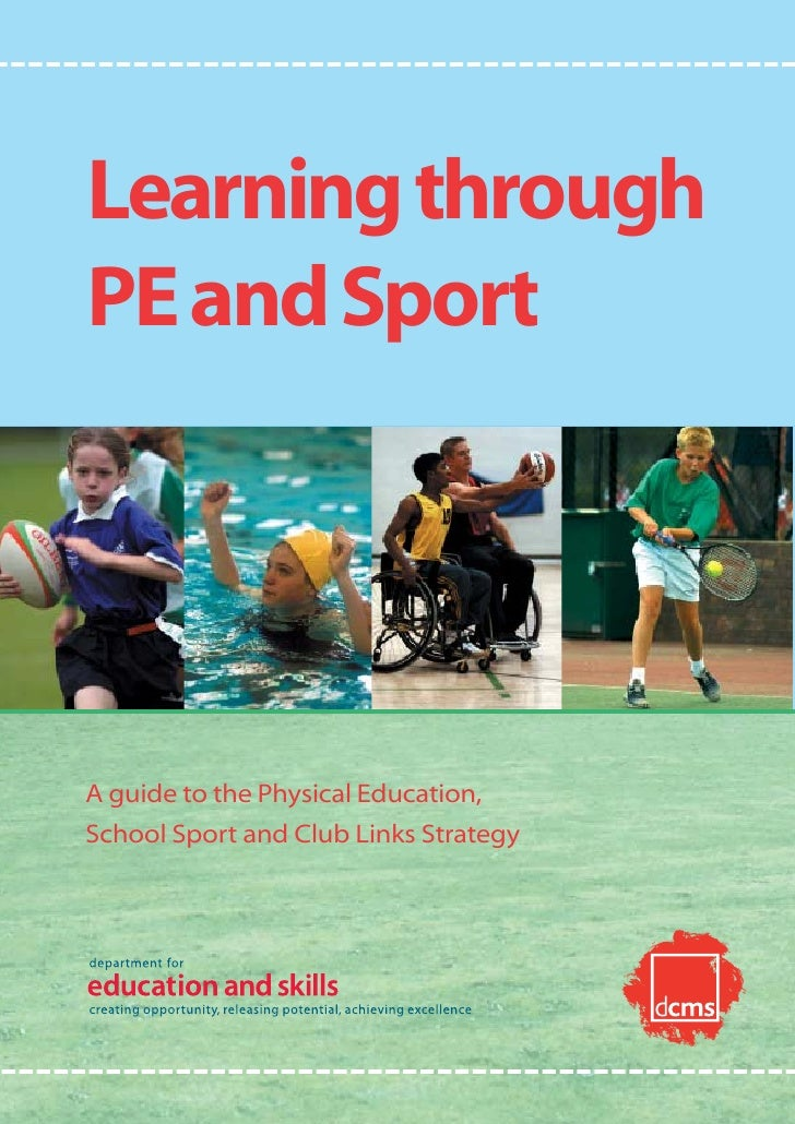 Learning throughPE and SportA guide to the Physical Education,School Sport and Club Links Strategy