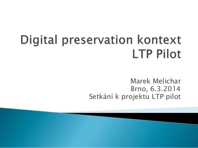 LTP Pilot - Archivematica Projekt v CR