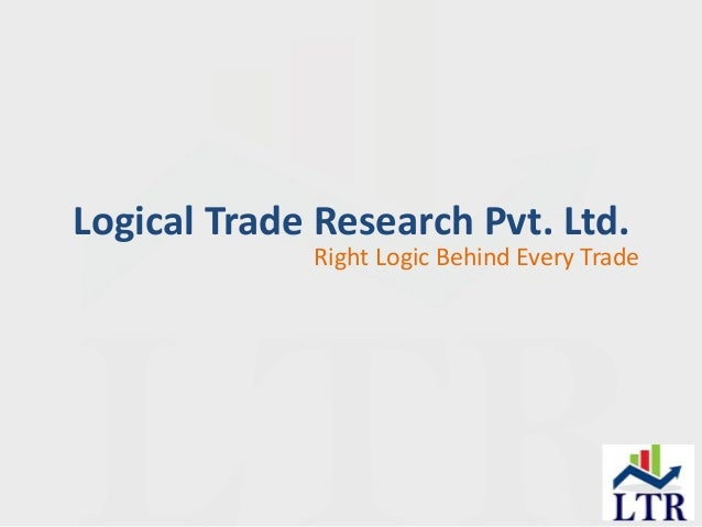 Logical Trade Research Pvt. Ltd. Right Logic Behind Every Trade