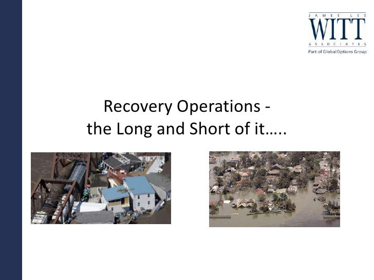 Recovery Operations -the Long and Short of it…..<br />