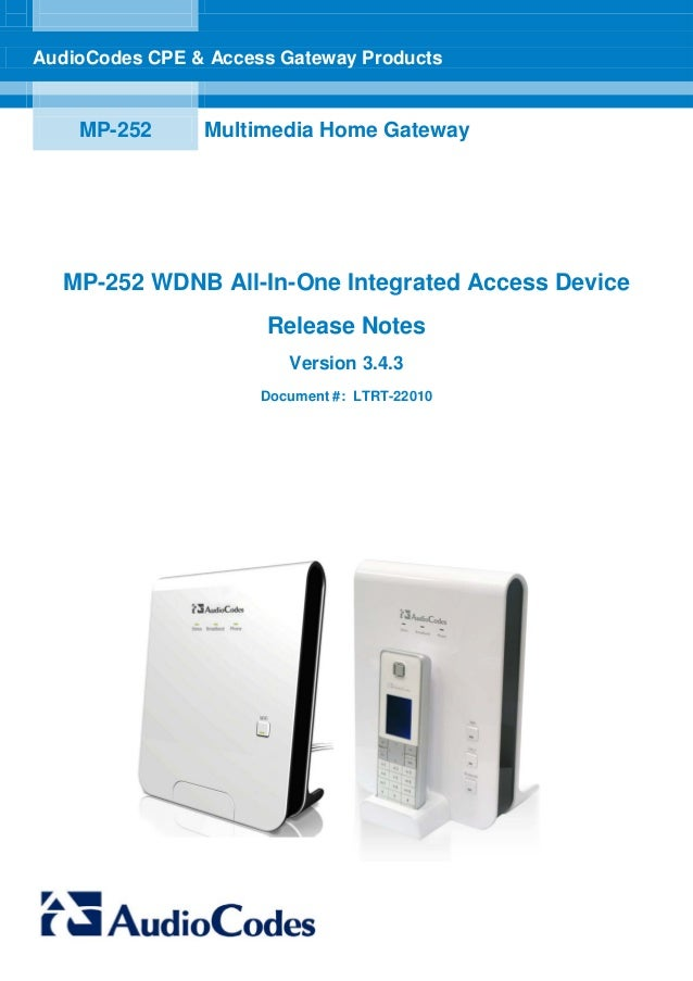 AudioCodes CPE & Access Gateway Products    MP-252      Multimedia Home Gateway  MP-252 WDNB All-In-One Integrated Access ...