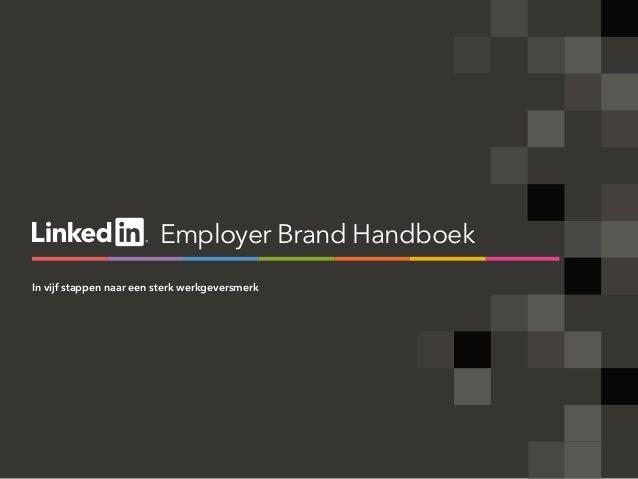 Employer Brand Handboek In vijf stappen naar een sterk werkgeversmerk
