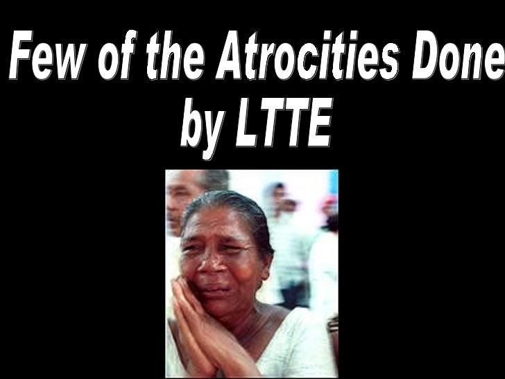 Few of the Atrocities Done by LTTE