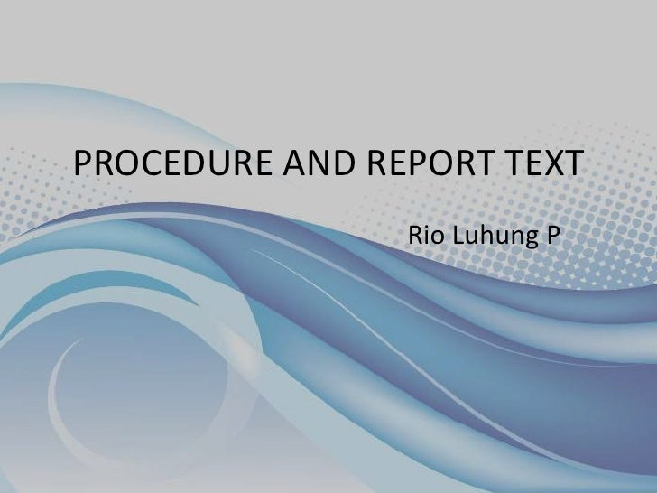PROCEDURE AND REPORT TEXT                Rio Luhung P