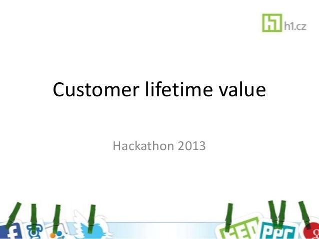 Customer lifetime value      Hackathon 2013